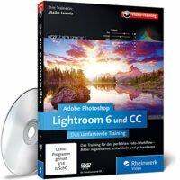 Adobe Photoshop Lightroom 6 und CC Das umfassende Training