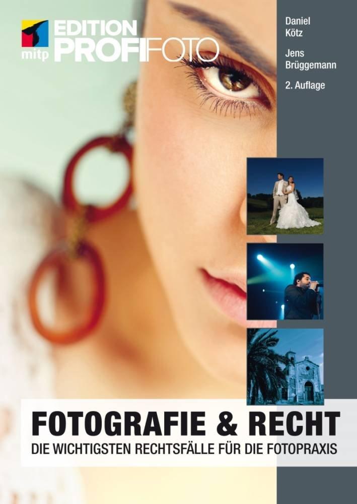 Klötz und Brüggemann: Fotografie & Recht. Die wichtigsten Rechtsfälle für die Fotopraxis. mitp Verlag