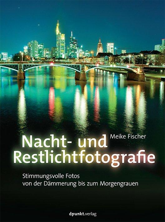 Nacht- und Restlichtfotografie Cover