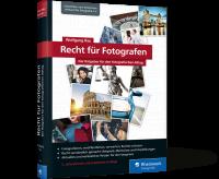 Recht für Fotografen Der Ratgeber für den fotografischen Alltag