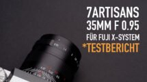 Test 7artisans 35mm f0.95 Objektiv für Fuji